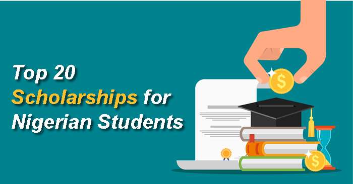 Top 20 Scholarships For Nigerian Students 2020