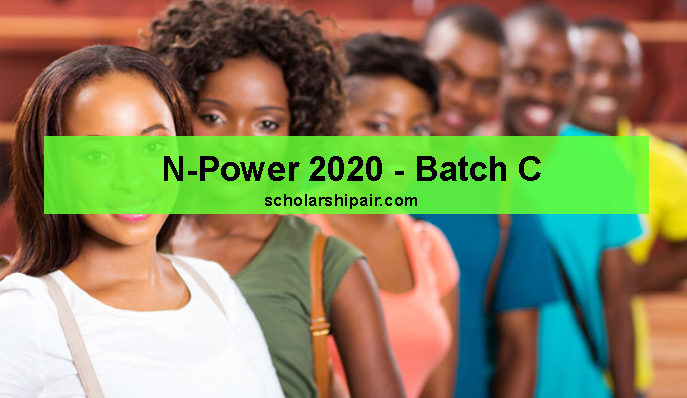 N-Power 2020 Registration (Batch C) - How To Apply For N-Power Job