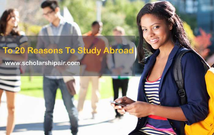 Top 20 Reasons To Study Abroad