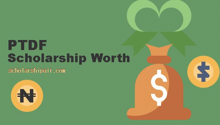PTDF Scholarship worth